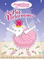 Angelina Ballerina: The Big Performance