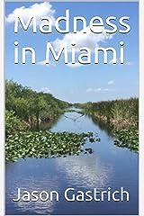 Madness in Miami Kindle Edition