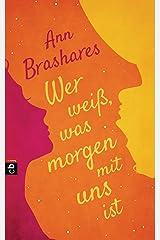 Wer weiß, was morgen mit uns ist (German Edition) Kindle Edition