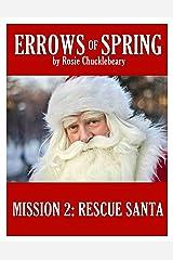 Rescue Santa (ERROWS of SPRING Book 2) Kindle Edition