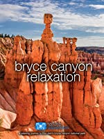 Bryce Canyon Relaxation | 1 Hour Therapeutic Nature + Music Video