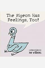 The Pigeon Has Feelings, Too! Board book
