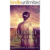 Heroine Of Her Own Life: A Novel