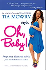 Oh, Baby!: Pregnancy Tales and Advice from One Hot Mama to Another Kindle Edition