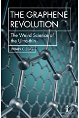 The Graphene Revolution: The weird science of the ultra-thin (Hot Science) Kindle Edition