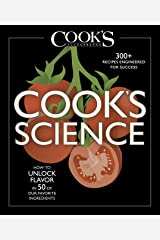 Cook's Science: How to Unlock Flavor in 50 of our Favorite Ingredients Kindle Edition