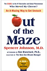 Out of the Maze: An A-Mazing Way to Get Unstuck Hardcover