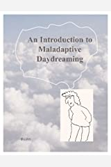 An Introduction to Maladaptive Daydreaming Kindle Edition
