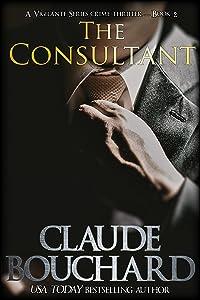 The Consultant: A Vigilante Series crime thriller