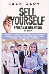 Personal Branding in 2019: Strategies to Build Your Brand With Instagram, Facebook, Youtube and Twitter, Social Media Marketing and Network Marketing (Social Media Marketing, Personal Brand Book 2) Kindle Edition