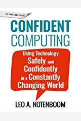 Confident Computing: Using technology safely and confidently in a constantly changing world Kindle Edition
