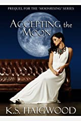 Accepting the Moon: Prequel (Moonrising Book 1) Kindle Edition
