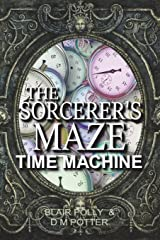 The Sorcerer's Maze Time Machine (You Say Which Way Adventure Quiz) (Volume 2) Paperback