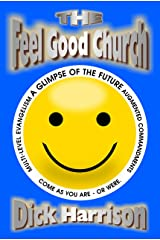 THE FEEL GOOD CHURCH: Augmented Commandments Kindle Edition