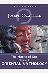 Oriental Mythology (The Masks of God Book 2) Kindle Edition