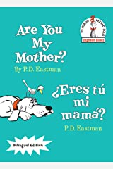 Are You My Mother?/¿Eres tú mi mamá? (The Cat in the Hat Beginner Books / Yo Puedo Leerlo Solo) (Spanish Edition) Hardcover