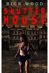 Shutter House: A Tense Horror Thriller Novel Kindle Edition