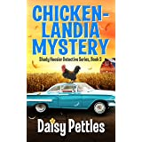 Chickenlandia Mystery (Shady Hoosier Detective Agency Series Book 3)