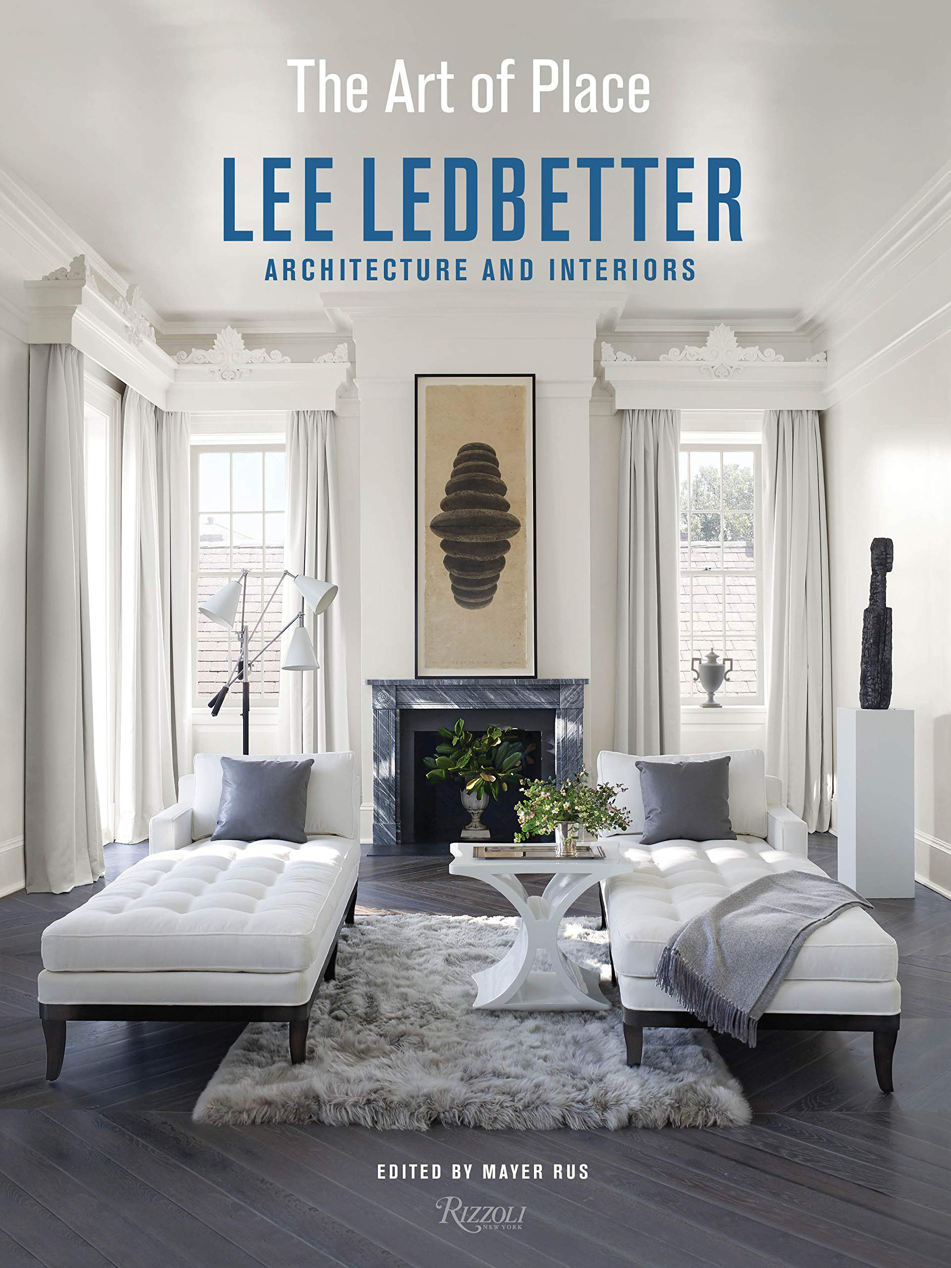 The Art Of Place Architecture And Interiors Ledbetter Lee Rus Mayer Stubbs John H 9780847862115 Amazon Com Books