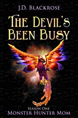 The Devil's Been Busy: Monster Hunter Mom Season One Kindle Edition