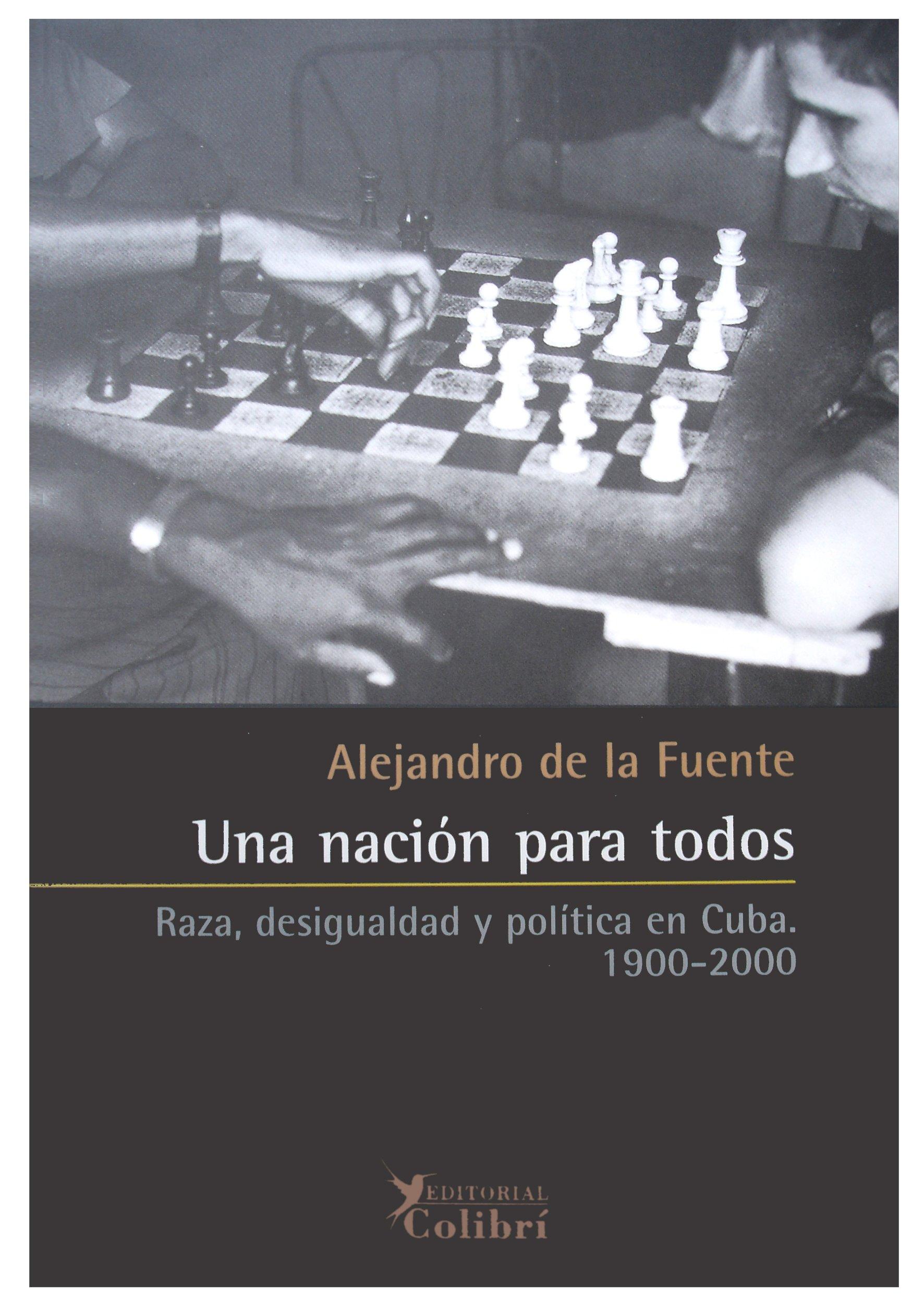 Una nación para todos : raza, desigualdad y política en Cuba 1900-2000: Amazon.es: Fuente, Alejandro de la: Libros