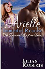 Arielle Immortal Resolve (The Immortal Rapture Series Book 8) Kindle Edition