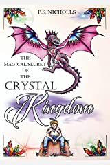 The Magical Secret of the Crystal Kingdom: An Enchanted Metaphysical Portal Fantasy Story in a World of Dragons and Unicorns Kindle Edition