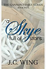 A Skye Full of Stars: Book 2 of the Gannon Family Series Kindle Edition