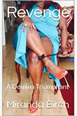 Revenge: A Domina Triumphant (Diary of a Dominant Divorcee Book 1) Kindle Edition