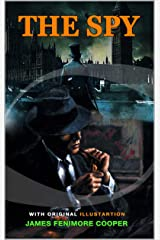 THE SPY BY JAMES FENIMORE COOPER : Classic Edition Annotated Illustrations : Classic Edition Annotated Illustrations Kindle Edition