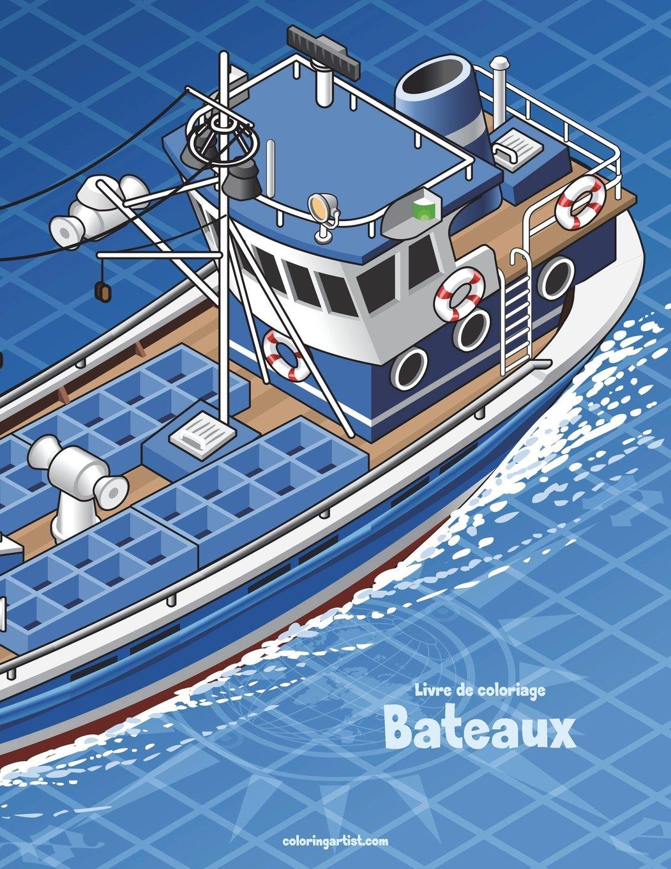 Livre De Coloriage Bateaux Volume 1 French Edition Snels Nick 9781723219221 Amazon Com Books
