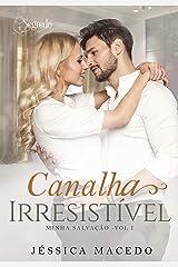 Canalha irresistível (Minha salvação Livro 1) eBook Kindle