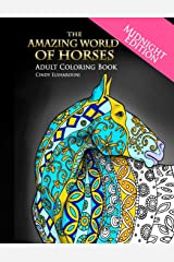 The Amazing World of Horses Midnight Edition: Adult Coloring Book Paperback