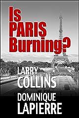 Is Paris Burning? Kindle Edition