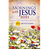 Mornings with Jesus 2021: Daily Encouragement for Your Soul