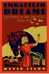 Embattled Dreams: California in War and Peace, 1940-1950 (Americans and the California Dream) Kindle Edition