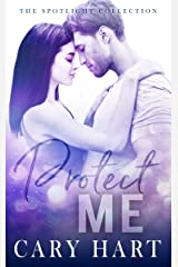 Protect Me: A Second Chance Standalone Romance (Spotlight Collection Book 2) Kindle Edition