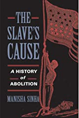 The Slave's Cause: A History of Abolition Kindle Edition