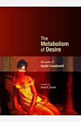 The Metabolism of Desire: The Poetry of Guido Cavalcanti (Mingling Voices) Kindle Edition