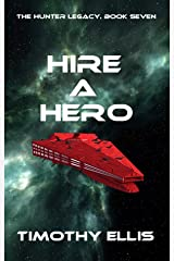 Hire a Hero (The Hunter Legacy Book 7) Kindle Edition
