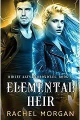 Elemental Heir (Ridley Kayne Chronicles Book 3) Kindle Edition