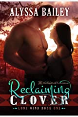 Reclaiming Clover (Lone Wind Book 1) Kindle Edition