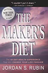 The Maker's Diet: The 40-day health experience that will change your life forever Kindle Edition