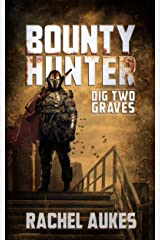 Bounty Hunter: Dig Two Graves Kindle Edition