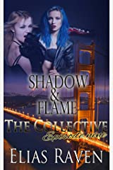 Shadow & Flame - Part Two: The Collective - Season One, Episode 9 Kindle Edition