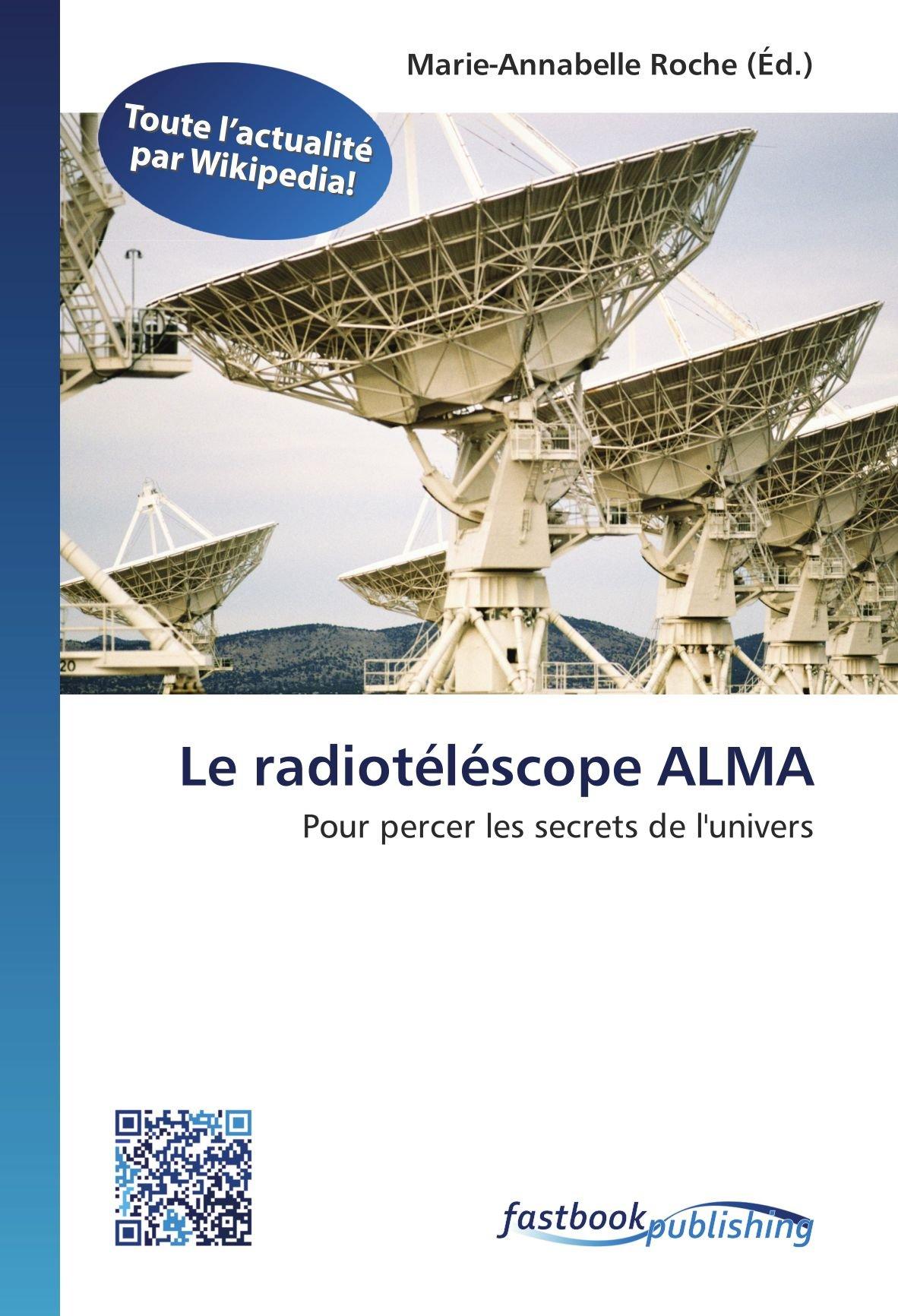 Radiotéléscope ALMA: Amazon.es: Roche, Marie-Annabelle ...