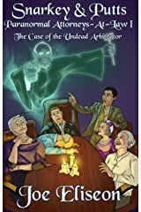 Snarkey & Putts Paranormal Attorneys-At-Law I: The Case of the Undead Arbitrator (Snarkey & Putts: Paranormal Attorneys-At-Law Book 1) Kindle Edition