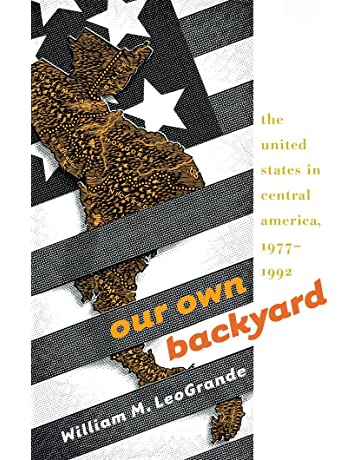 Our Own Backyard: The United States in Central America, 1977-1992