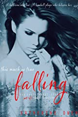 This Much Is True - Part 1 Falling: (Part 1 of 3) Kindle Edition