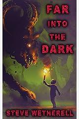 Far Into The Dark Kindle Edition
